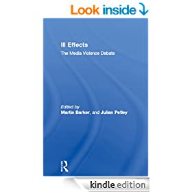 Ill Effects: The Media Violence Debate (Communication and Society)