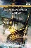 Sailing Alone Around the World (Great Classic Series)
