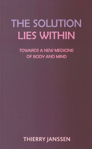 The Solution Lies Within: Towards a New Medicine for the Body and the Mind