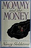 Mommy and the Money: A Novel (0060175265) by Goldstone, Nancy