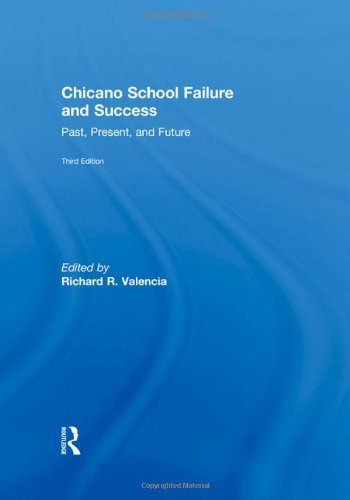 Chicano School Failure and Success: Past, Present, and...