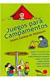 Juegos Para Campamentos / Camping Games (Juegos Y Dynamicas / Games and Dynamics) (Spanish Edition)