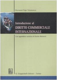 Introduzione al diritto commerciale internazionale. Con appendice casistica di Katrin Martucci