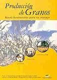 img - for Produccion de Granos (Spanish Edition) book / textbook / text book