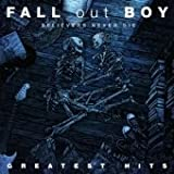 Fall Out Boy Believers Never Die - The Greatest Hits (Deluxe Edition)