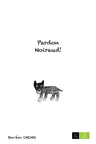 Couverture du livre Pardon Noiraud!