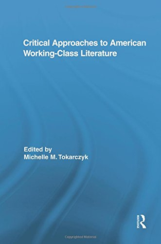 critical-approaches-to-american-working-class-literature-routledge-studies-in-twentieth-century-lite