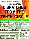 Dispatches from the Tenth Circle: The Best of the Onion [Paperback]