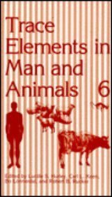 Trace Elements In Man And Animals 6 (Trace Elements In Man & Animals)