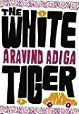 Aravind Adiga The White Tiger