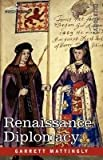 Renaissance Diplomacy (1605204706) by Mattingly, Garrett