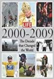 img - for Life 2000-2009: The Decade That Changed the World book / textbook / text book