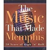 The Music That Made Memphis (50 Years of Rock 'n' Roll) ~ Chris Herrington