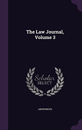 The Law Journal, Volume 3