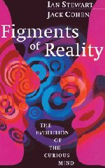 FIGMENTS OF REALITY - The evolution of the curious mind
