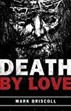Tract-Death By Love (25 Pack) (0012521833) by Mark Driscoll