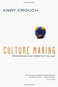 "Cover of ""Culture Making: Recovering Our ..."