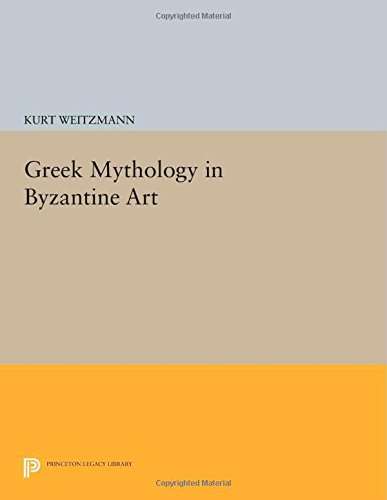 Greek Mythology in Byzantine Art (Princeton Legacy Library)