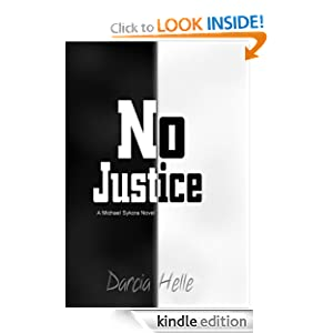 No Justice (A Michael Sykora Novel): Darcia Helle: Amazon.com: Kindle Store