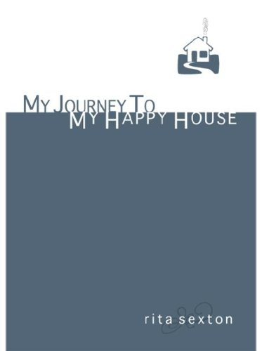 My Journey to My Happy House: One Woman