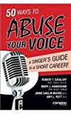 50 Ways to Abuse Your Voice: A Singers Guide to a Short Career