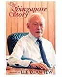 The Singapore Story: Memoirs of Lee Kuan Yew, Vol. 1