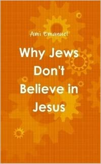 why jews dont believe in jesus why jews reject jesus