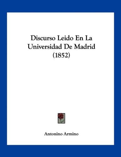 Discurso Leido En La Universidad de Madrid (1852)