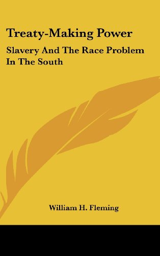 Treaty-Making Power: Slavery and the Race Problem in the South