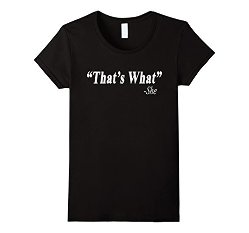 Women's That's What She Said - Funny T-Shirt Large Black