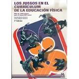 JUEGOS EN EL CURRÍCULUM DE LA E.F., LOS (Pedagogias Corporales)