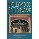 img - for Hollywood Be Thy Name New edition by Sperling, Cass Warne (1994) Paperback book / textbook / text book