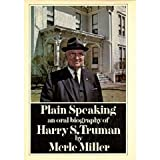 img - for Plain Speaking: An Oral Biography of Harry S. Truman (Hardcover) book / textbook / text book