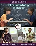 Integrating Educational Technology into Teaching 5th (fifth) edition Text Only