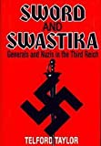 img - for Sword and swastika: Generals and Nazis in the Third Reich book / textbook / text book