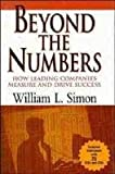 Beyond the Numbers: How Leading Companies Measure and Drive Success (0471287903) by Simon, William L.