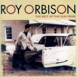 Roy Orbison - The Best of the Sun Years - Zortam Music