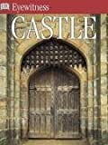 Castle (Eyewitness) (French Edition) (075134740X) by Gravett, Christopher