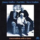 Conversation With A Goosepar Jimmy Giuffre
