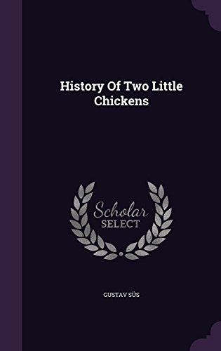 History Of Two Little Chickens
