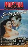 Rancher Takes A Wife (Montana Mavericks #5) (0373501692) by Jackie Merritt