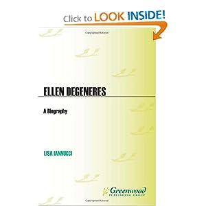 Ellen DeGeneres: A Biography (Greenwood Biographies) Lisa Iannucci