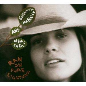 Shannon Mcnally, Neal Casal - Ran on Pure Lightning - Amazon.com Music