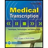 Medical Transcription: Techniques, Technologies, and Editing Skills: Includes CD-ROM