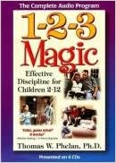 1-2-3 Magic (Audio CD): Effective Discipline for Children 2-12 written by Thomas Phelan