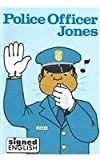 img - for Police Officer Jones (Signed English Series) book / textbook / text book