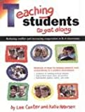 Teaching Students to Get Along: Reducing Conflict and Increasing Copperation in the Classroom (0939007991) by Canter, Lee