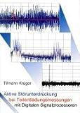 echange, troc Tilmann Krüger - Aktive Störunterdrückung bei Teilentladungsmessungen mit Digitalen Signalprozessoren.