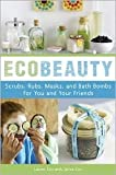 EcoBeauty: Publisher: Ten Speed Press
