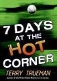 7 Days at the Hot Corner (0060574941) by Trueman, Terry